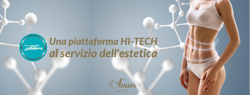 Una piattaforma HI-TECH al servizio dell'estetica