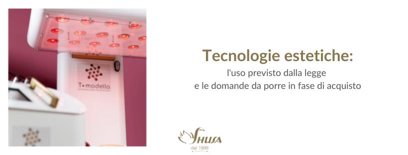 Tecnologie estetiche: l'uso previsto dalla legge e le domande da porre in fase di acquisto.